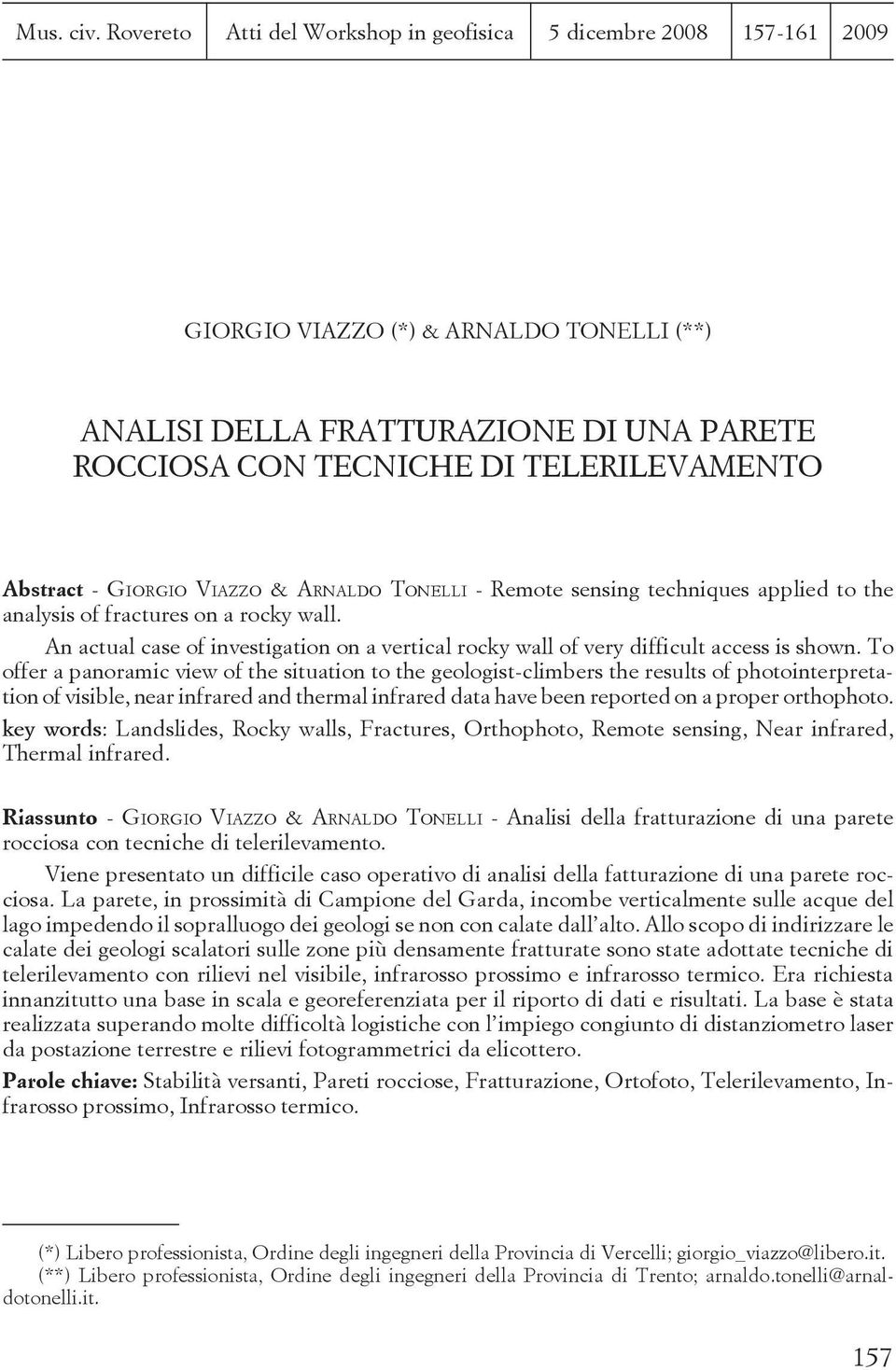 Abstract - GIORGIO VIAZZO & ARNALDO TONELLI - Remote sensing techniques applied to the analysis of fractures on a rocky wall.