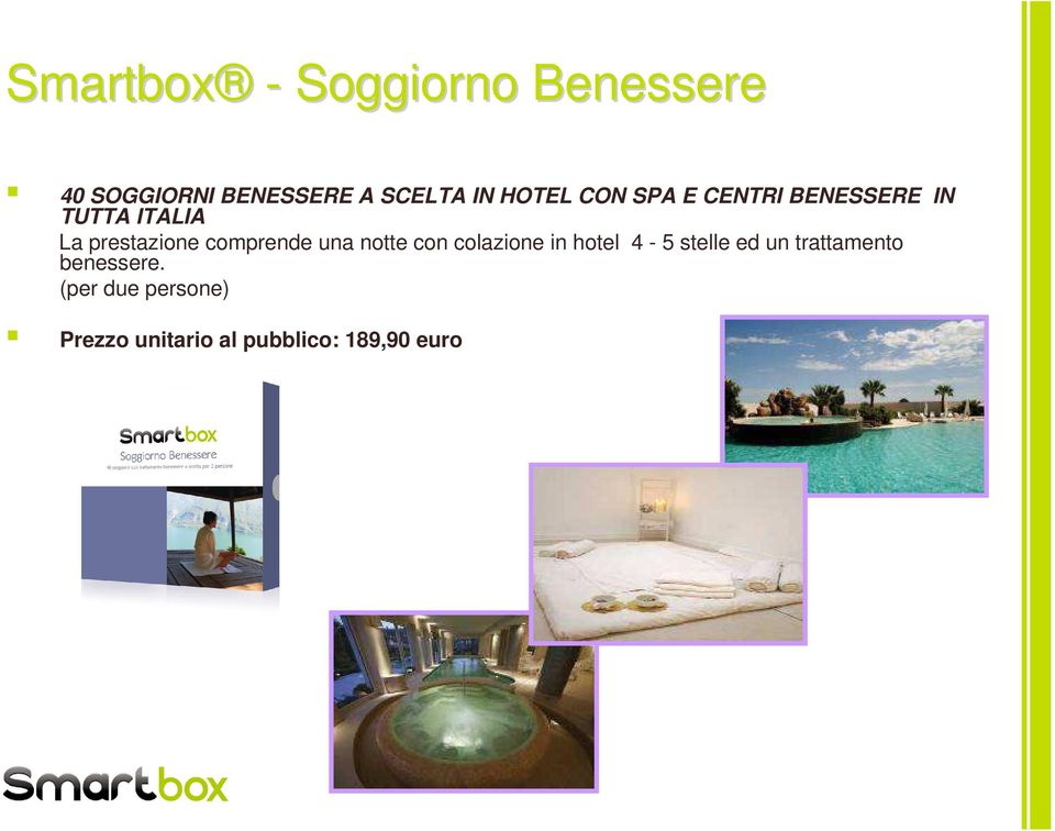 Awesome Smartbox Soggiorno Benessere Photos - House Design Ideas ...