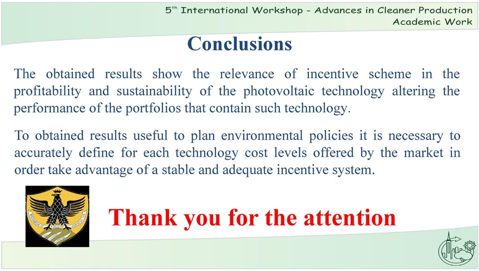 To obtained results useful to plan environmental policies it is necessary to accurately define for each technology