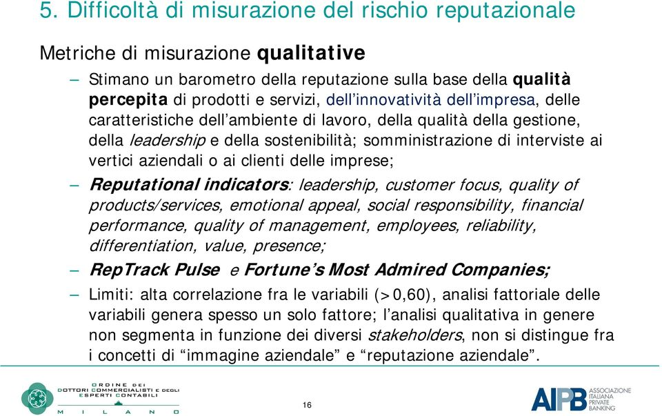 aziendali o ai clienti delle imprese; Reputational indicators: leadership, customer focus, quality of products/services, emotional appeal, social responsibility, financial performance, quality of