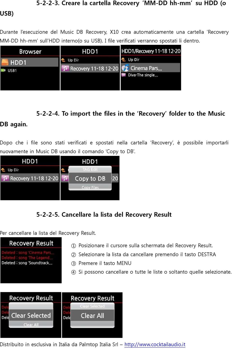 To import the files in the Recovery folder to the Music Dopo che i file sono stati verificati e spostati nella cartella Recovery, è possibile importarli nuovamente in Music DB usando il comando