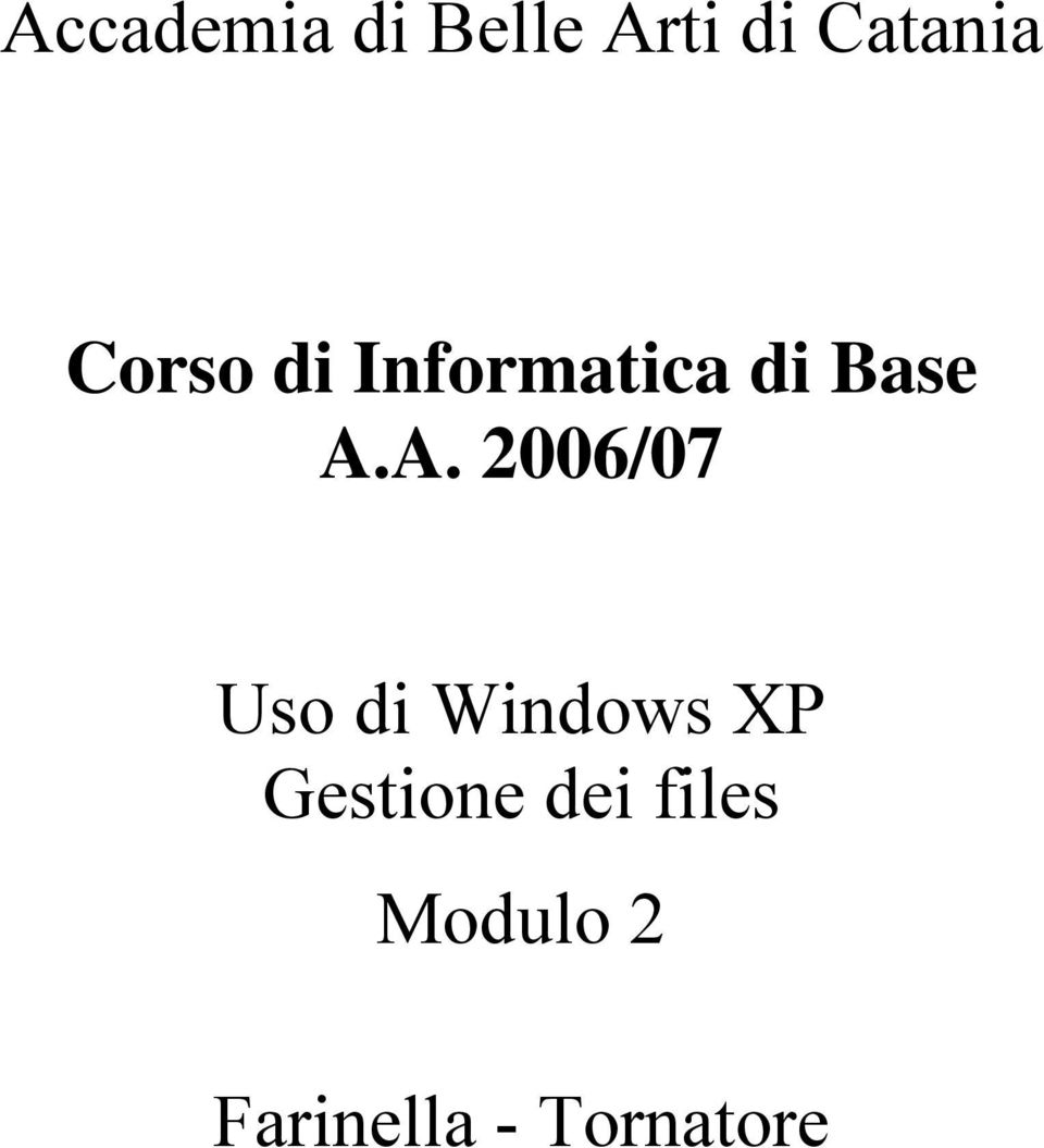 A. 2006/07 Uso di Windows XP