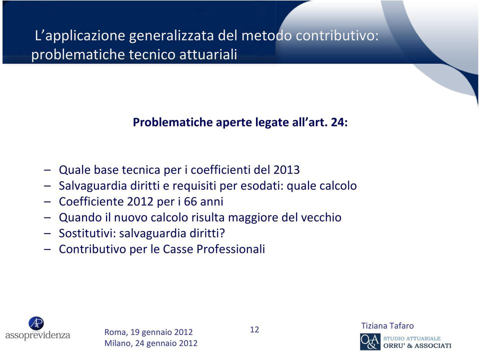 requisiti per esodati: quale calcolo Coefficiente 2012 per i 66 anni Quando