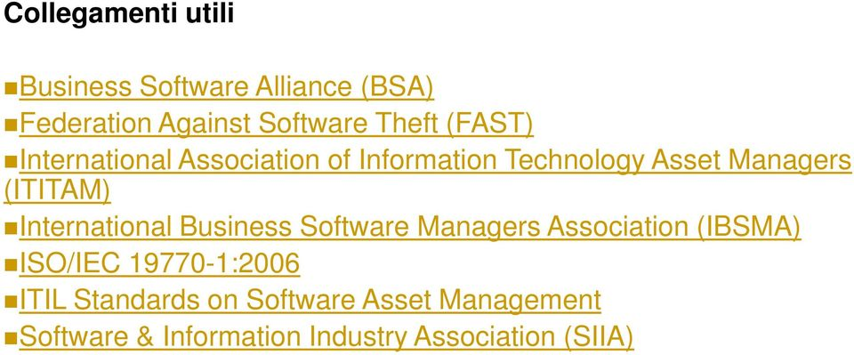 International Business Software Managers Association (IBSMA) ISO/IEC 19770-1:2006 ITIL