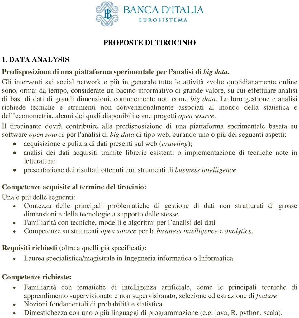 di basi di dati di grandi dimensioni, comunemente noti come big data.