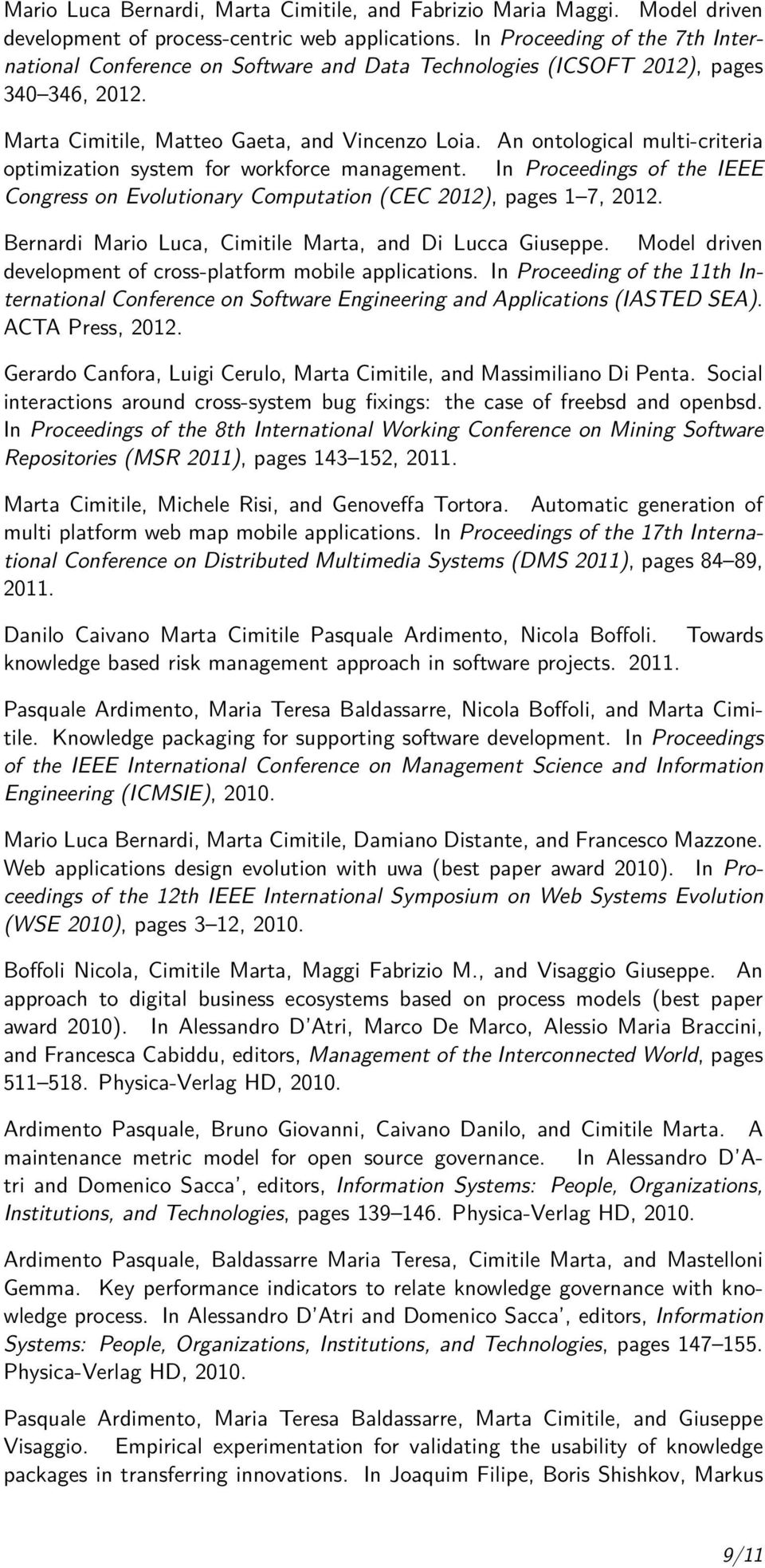 An ontological multi-criteria optimization system for workforce management. In Proceedings of the IEEE Congress on Evolutionary Computation (CEC 2012), pages 1 7, 2012.
