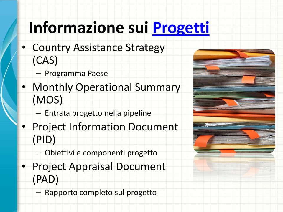 nella pipeline Project Information Document (PID) Obiettivi e