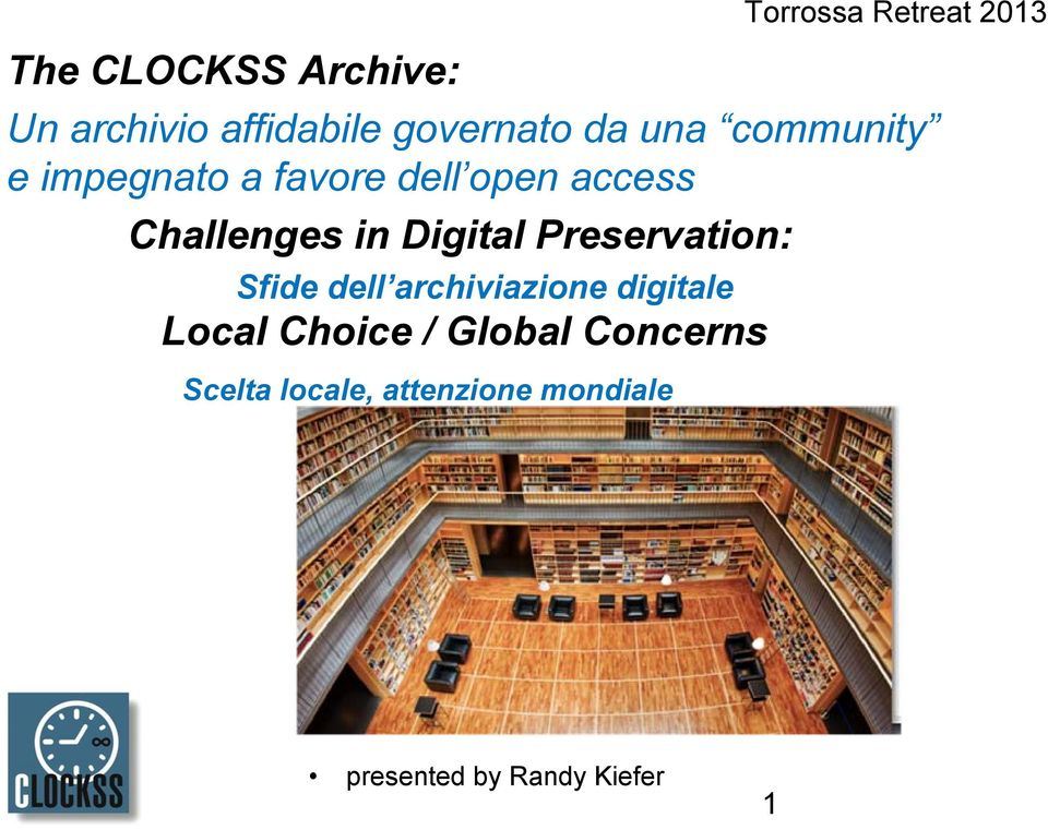 Sfide dell archiviazione digitale Local Choice / Global Concerns Scelta