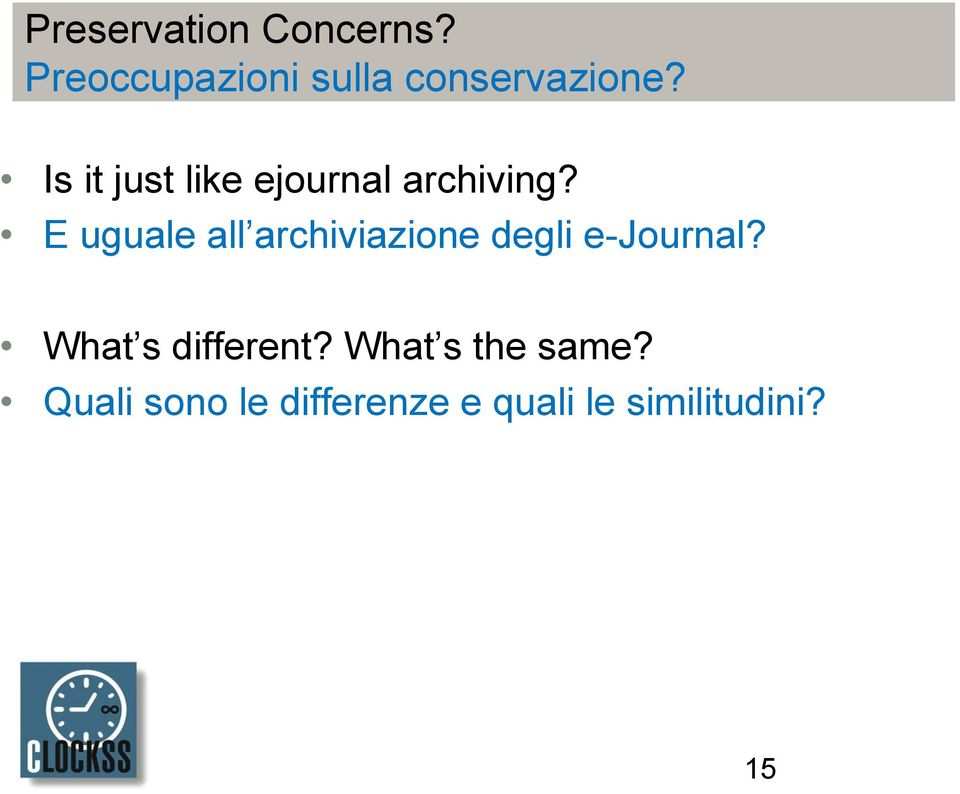 Is it just like ejournal archiving?