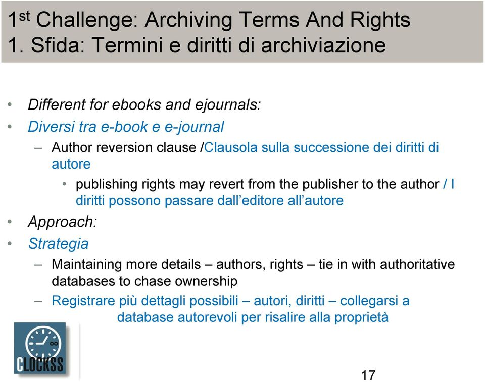sulla successione dei diritti di autore Approach: Strategia publishing rights may revert from the publisher to the author / I diritti possono
