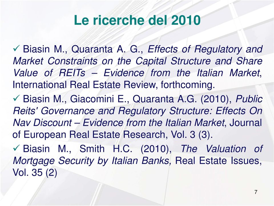 International Real Estate Review, forthcoming. Biasin M., Gi