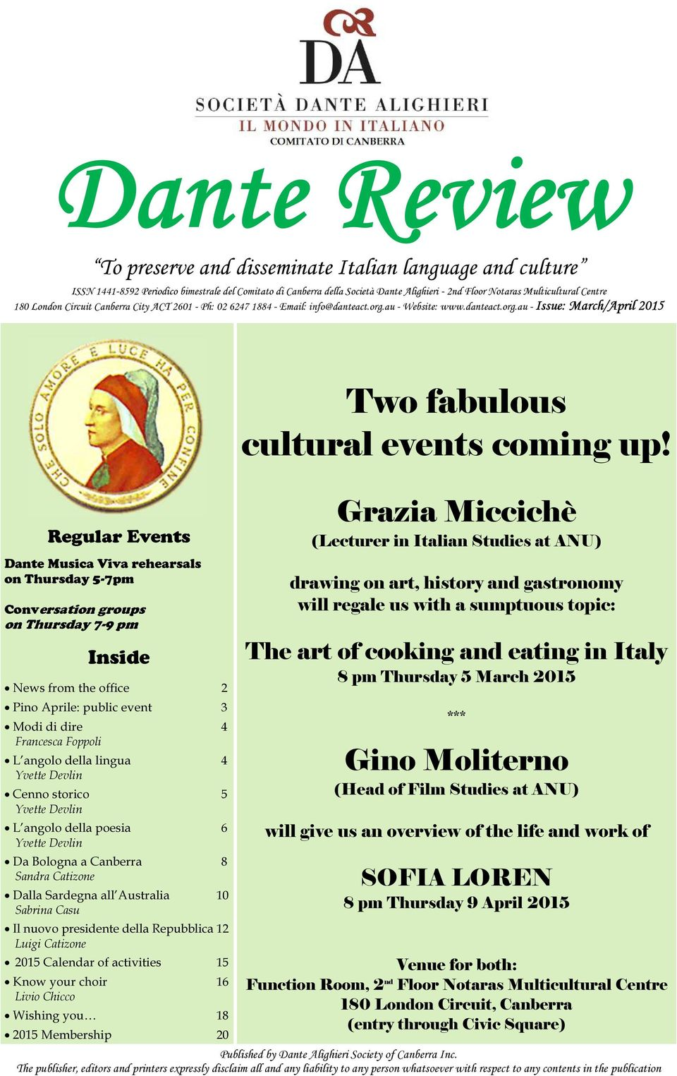 Regular Events Grazia Miccichè (Lecturer in Italian Studies at ANU) Dante Musica Viva rehearsals on Thursday 5-7pm Conversation groups on Thursday 7-9 pm Inside News from the office 2 Pino Aprile: