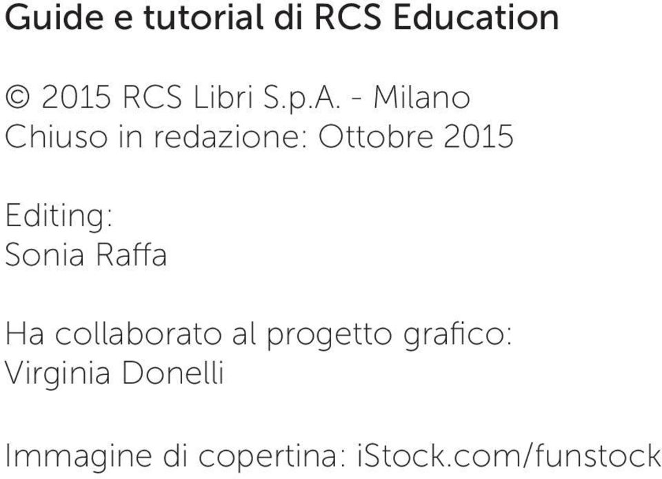 Editing: Sonia Raffa Ha collaborato al progetto