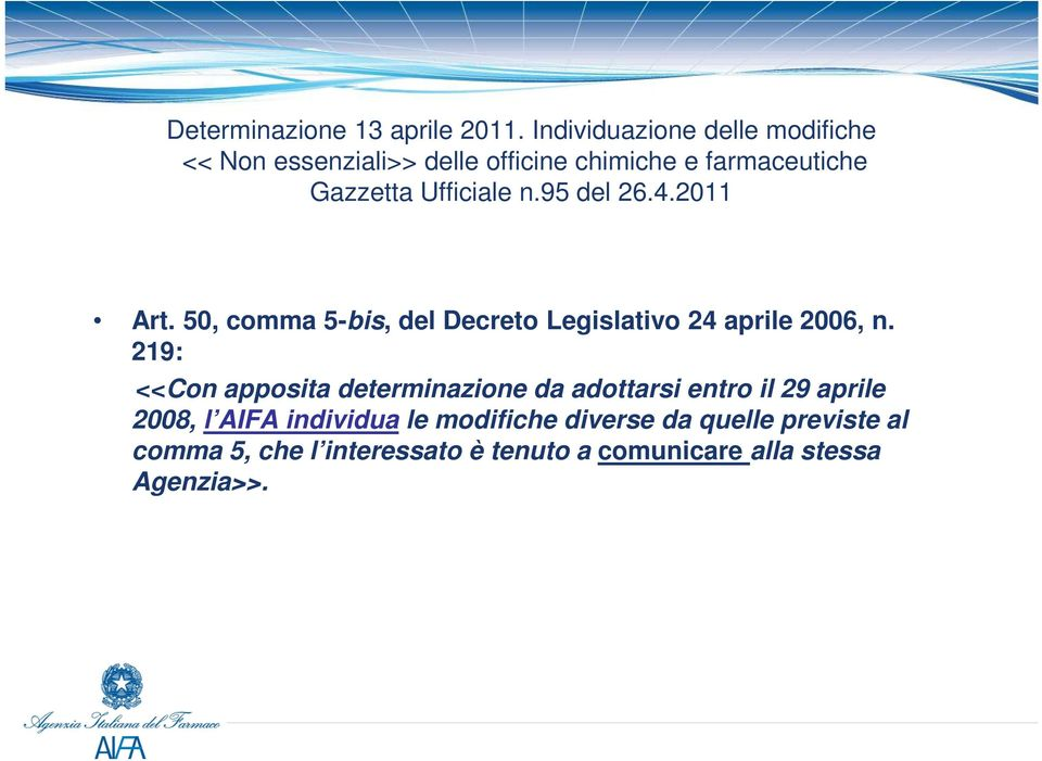 4.2011 Art. 50, comma 5-bis, del Decreto Legislativo 24 aprile 2006, n.