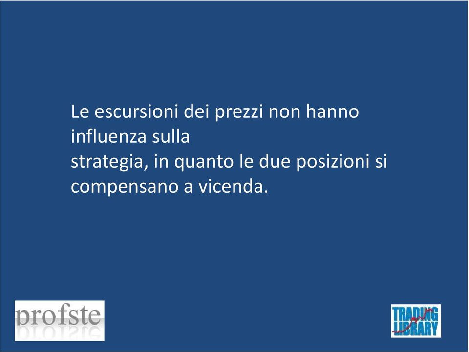 strategia, in quanto le due
