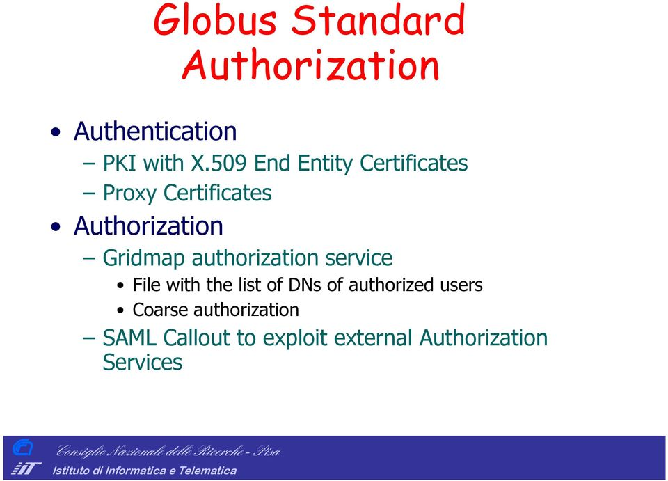 Gridmap authorization service File with the list of DNs of