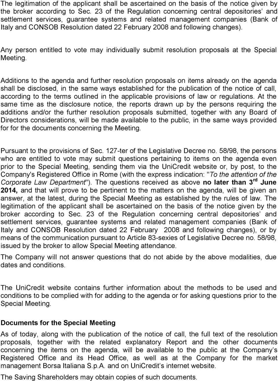 following changes). Any person entitled to vote may individually submit resolution proposals at the Special Meeting.