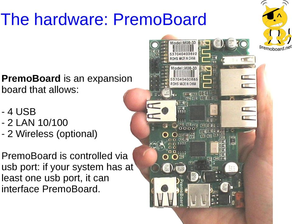(optional) PremoBoard is controlled via usb port: if