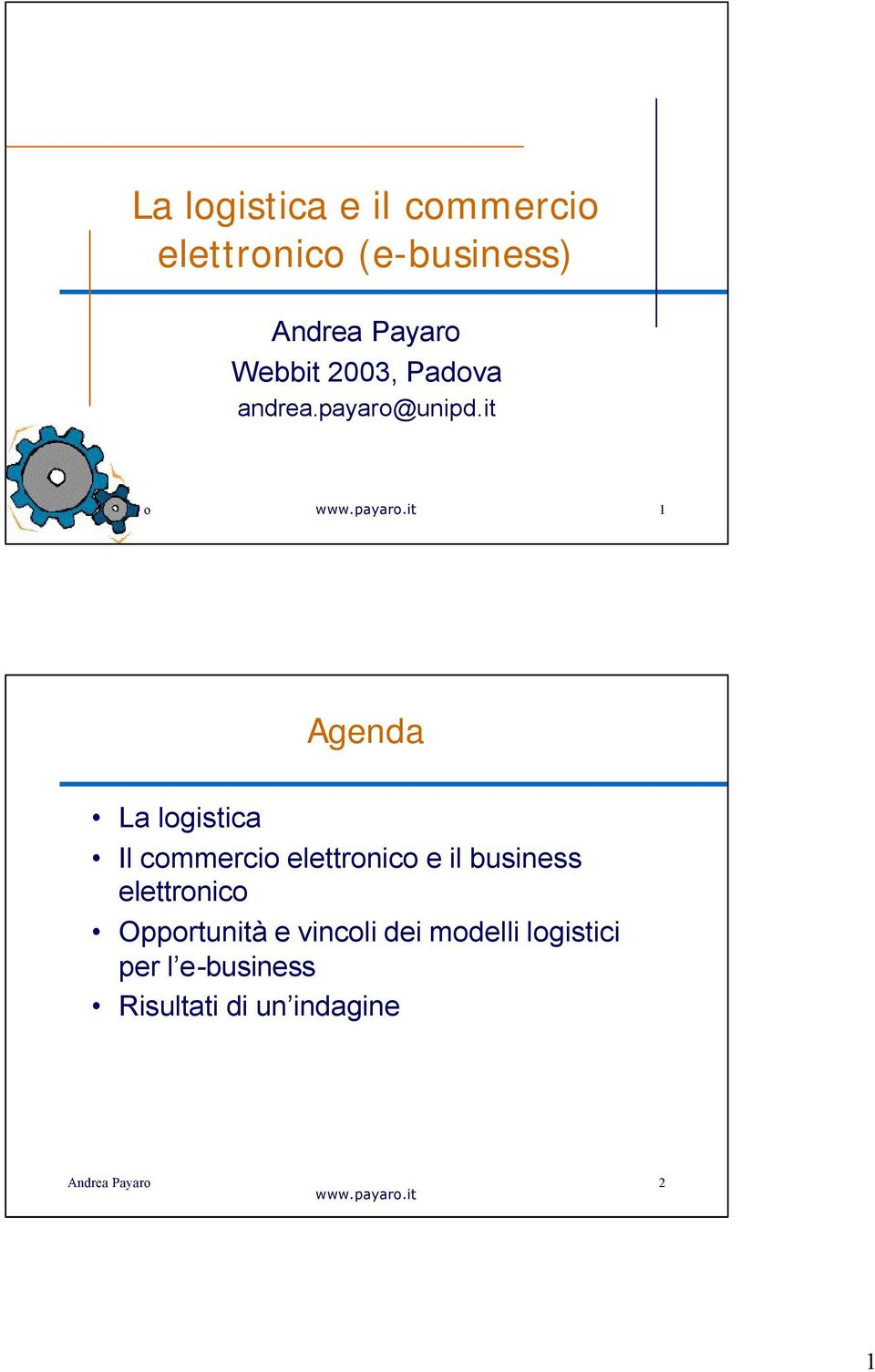 it 1 Agenda La logistica Il commercio elettronico e il business