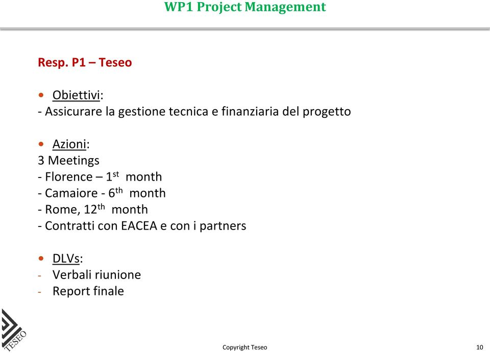 del progetto Azioni: 3 Meetings - Florence 1 st month - Camaiore - 6