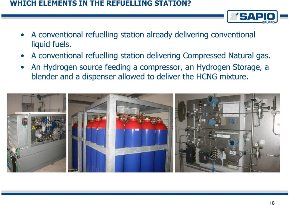 A conventional refuelling station delivering Compressed Natural gas.
