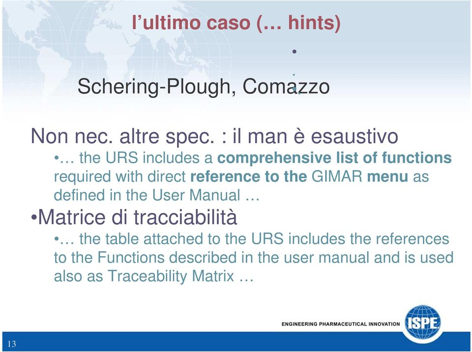 reference to the GIMAR menu as defined in the User Manual Matrice di tracciabilità the table
