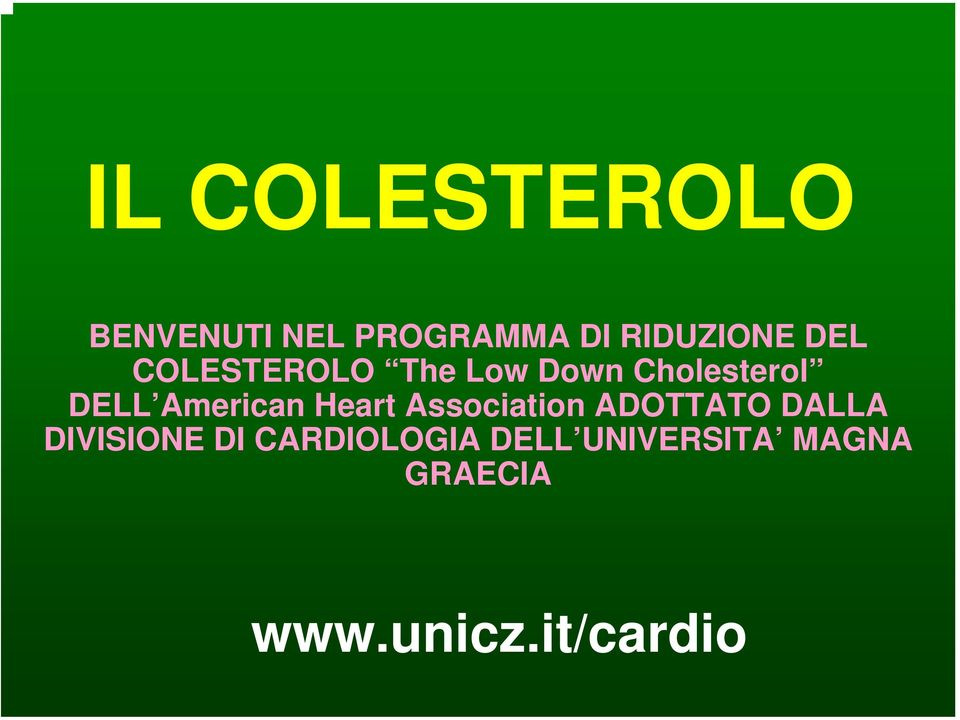 American Heart Association ADOTTATO DALLA DIVISIONE