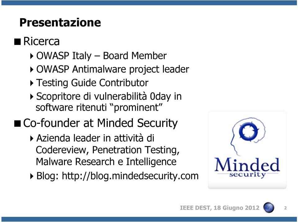 Co-founder at Minded Security Azienda leader in attività di Codereview, Penetration