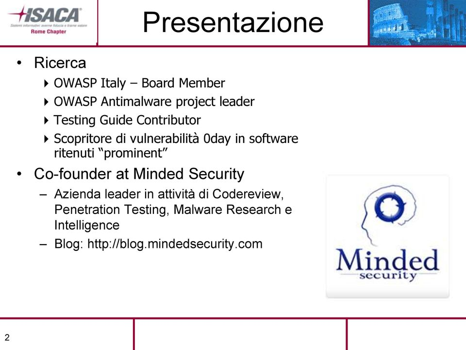 prominent Co-founder at Minded Security Azienda leader in attività di Codereview,