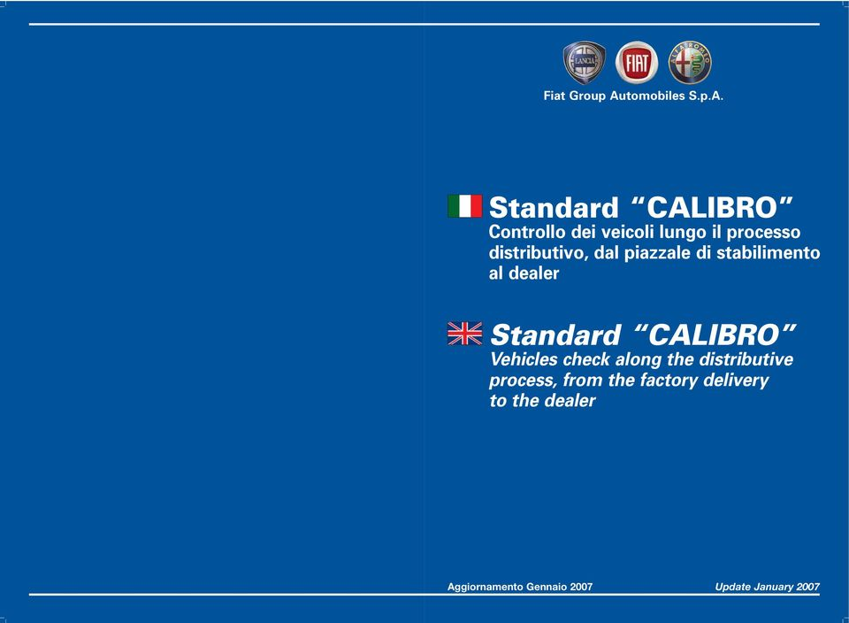 CALIBRO Vehicles check along the distributive process, from the