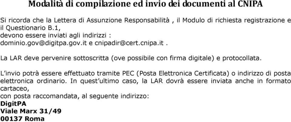 a.gov.it e cnipadir@cert.cnipa.it. La LAR deve pervenire sottoscritta (ove possibile con firma digitale) e protocollata.