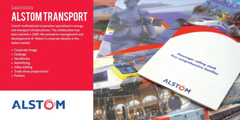 We worked on management and developement of Alstom s corporate identity in the