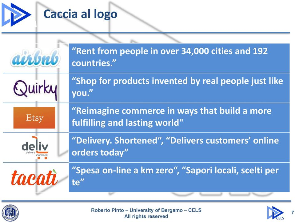 Reimagine commerce in ways that build a more fulfilling and lasting world""