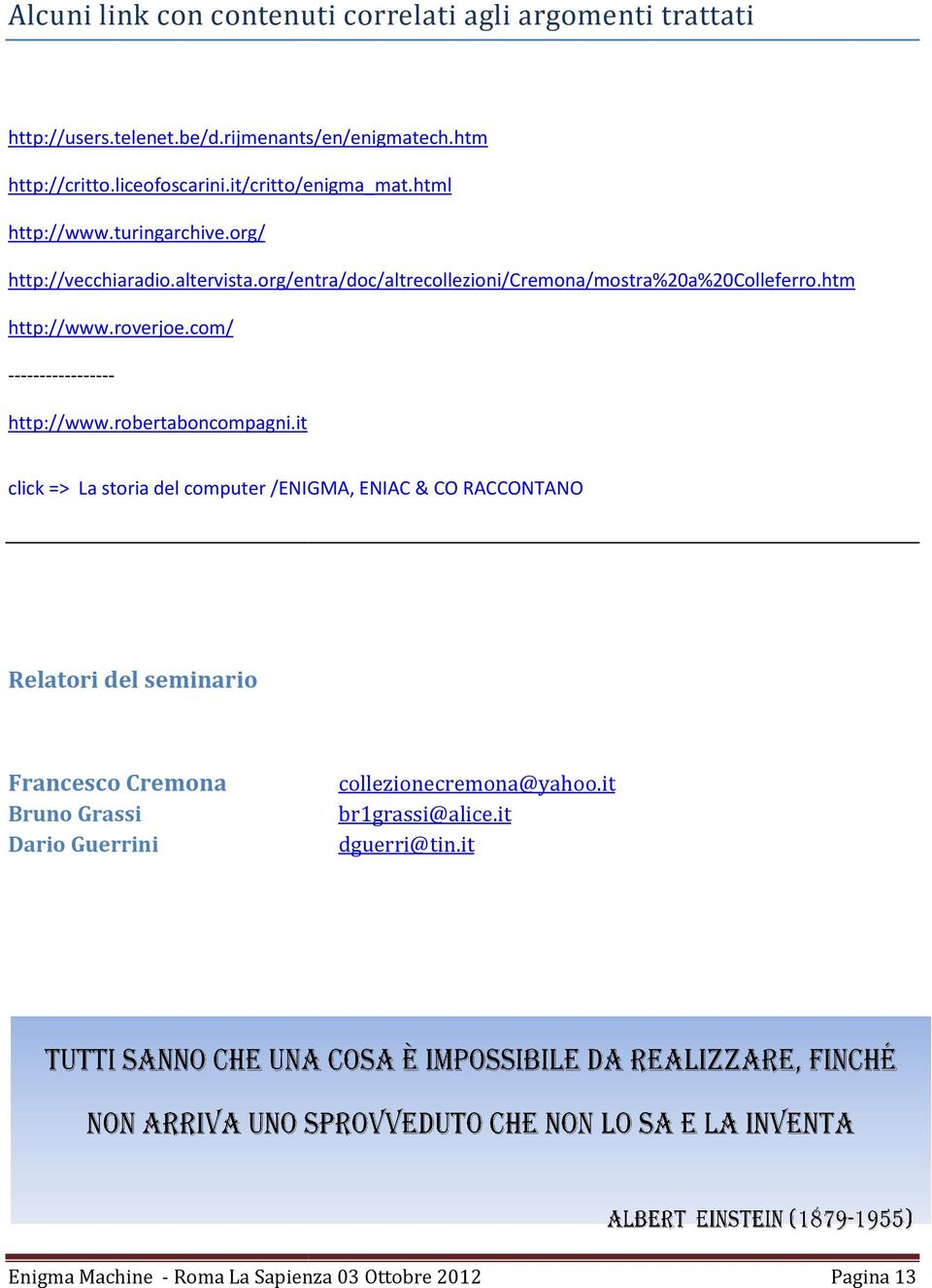 htm http://www.roverjoe.com/ ----------------- http://www.robertaboncompagni.
