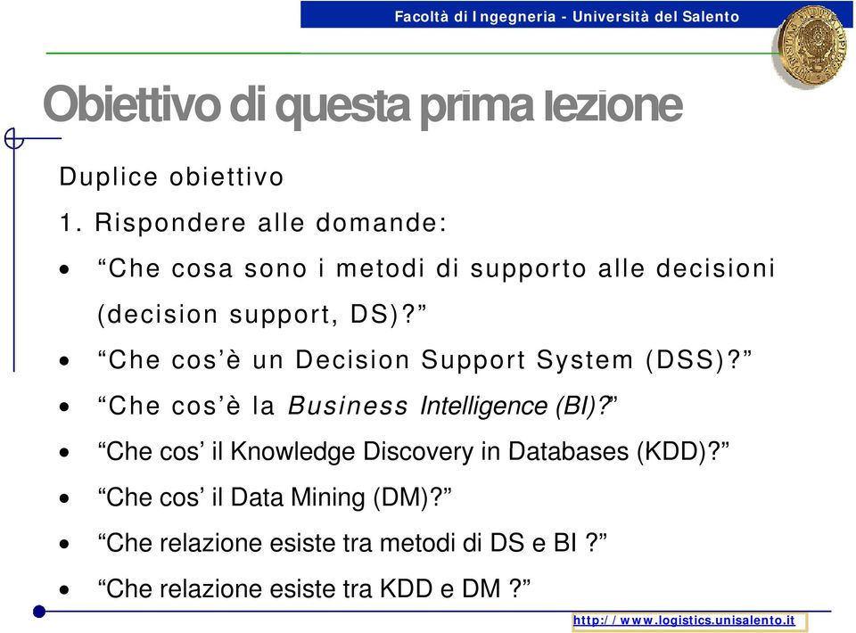 Che cos è un Decision Che cos è la Business Che cos il Knowledge Disco overy in Databases (KDD)?
