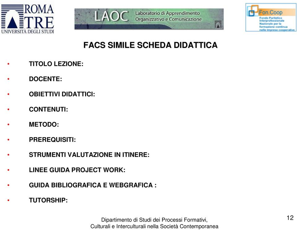 VALUTAZIONE IN ITINERE: LINEE GUIDA PROJECT WORK: