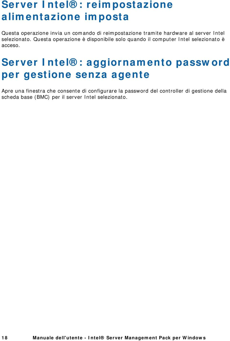 Server Intel : aggiornamento password per gestione senza agente Apre una finestra che consente di configurare la password del