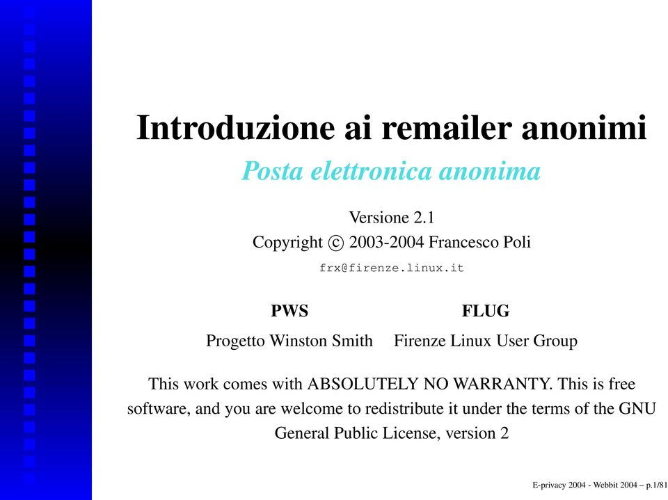 it PWS Progetto Winston Smith FLUG Firenze Linux User Group This work comes with ABSOLUTELY NO