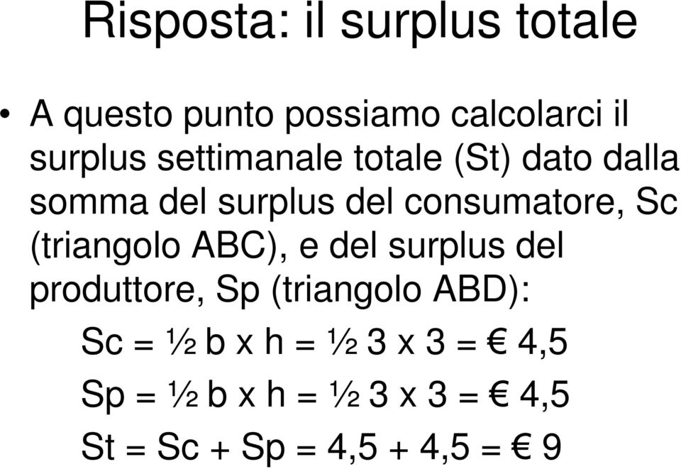 (triangolo ABC), e del surplus del produttore, Sp (triangolo ABD): Sc = ½