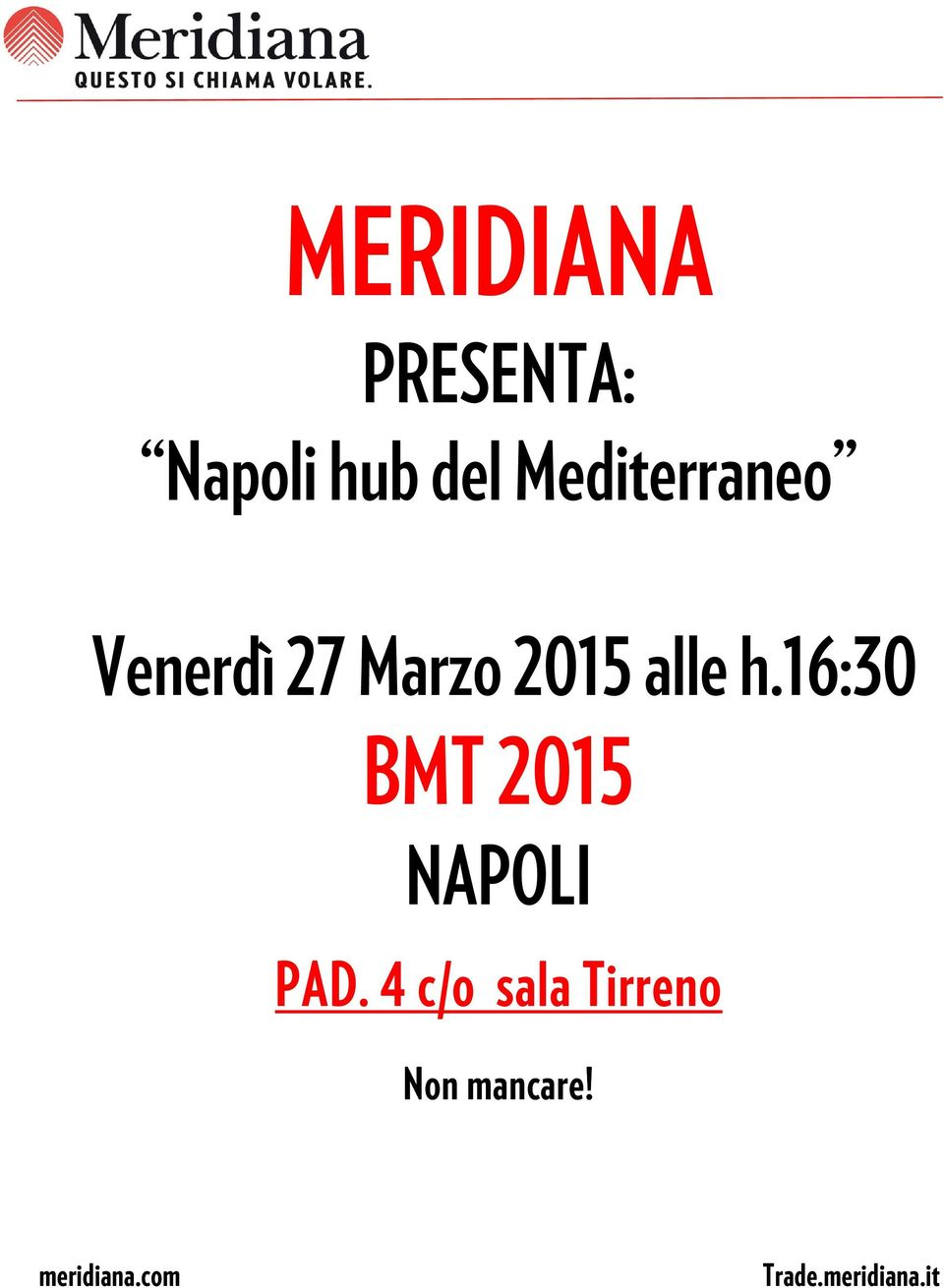 alle h.16:30 BMT 2015 NAPOLI PAD.