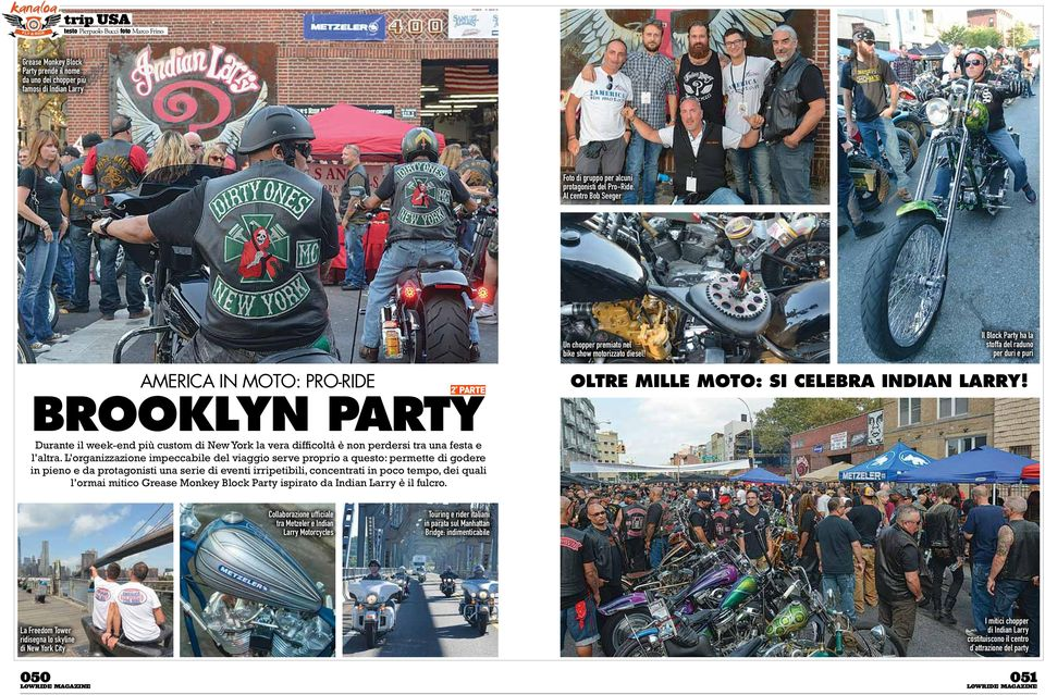 Il Block Party ha la stoffa del raduno per duri e puri AMERICA IN MOTO: PRO-RIDE 2 PARTE BROOKLYN PARTY oltre mille MOTO: si celebra indian larry!
