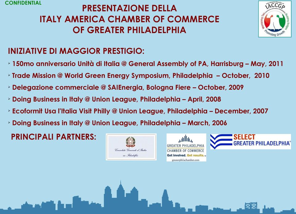commerciale @ SAIEnergia, Bologna Fiere October, 2009 Doing Business in Italy @ Union League, Philadelphia April, 2008 Ecoformit Usa