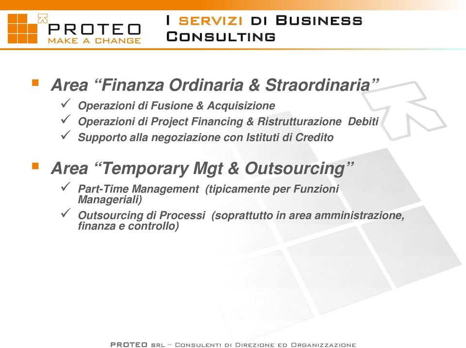 con Istituti di Credito Area Temporary Mgt & Outsourcing Part-Time Management (tipicamente per