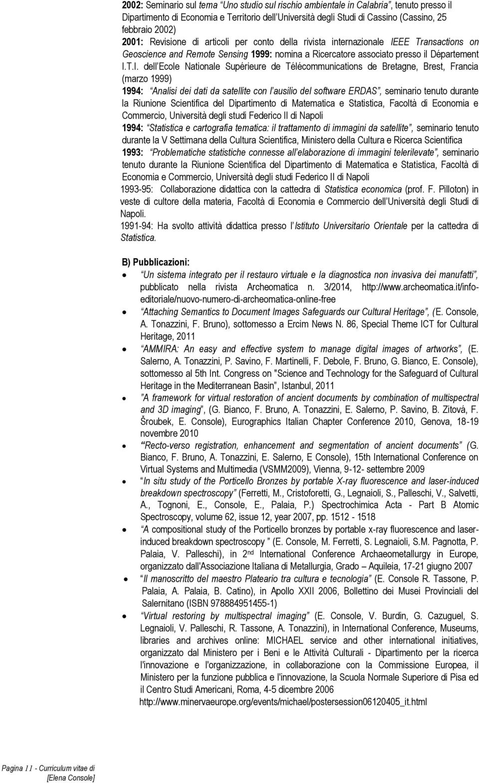 EE Transactions on Geoscience and Remote Sensing 1999: nomina a Ricercatore associato presso il Département I.