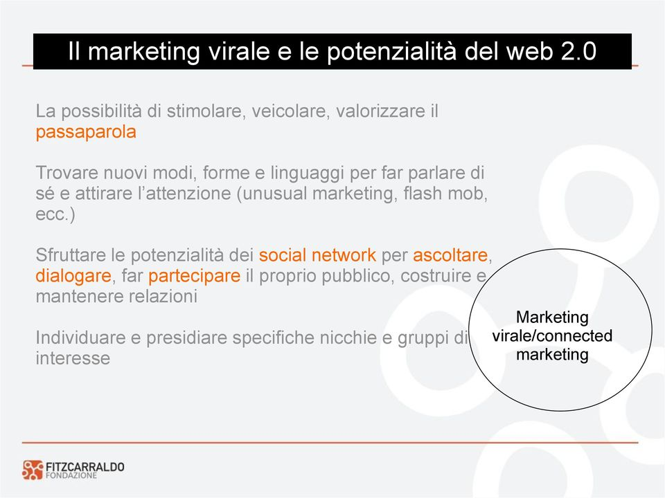 parlare di sé e attirare l attenzione (unusual marketing, flash mob, ecc.