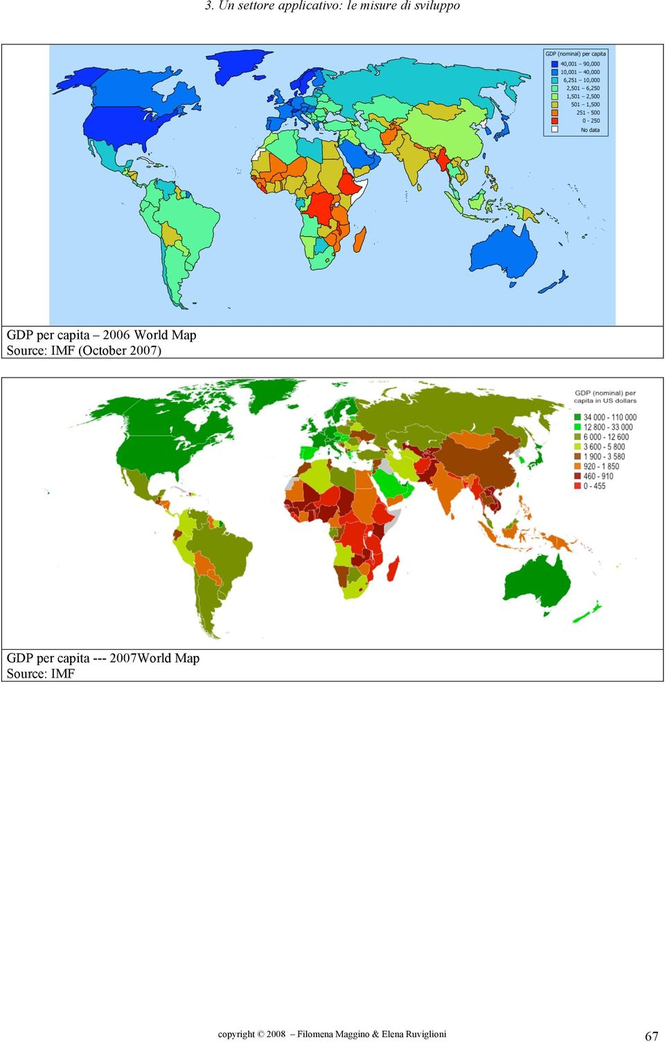 2007) GDP per capita --- 2007World Map Source: IMF