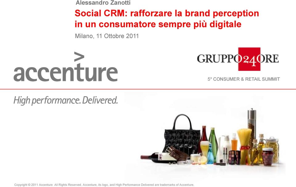 11 Ottobre 2011 5 CONSUMER & RETAIL SUMMIT Accenture, its