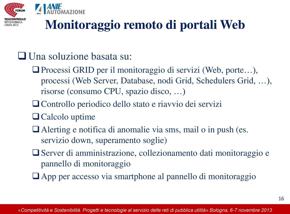 servizi Calcolo uptime Alerting e notifica di anomalie via sms, mail o in push (es.