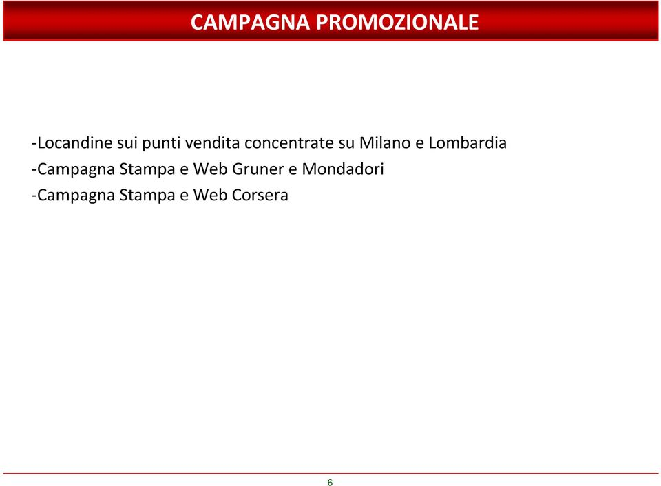 Lombardia -Campagna Stampa e Web Gruner