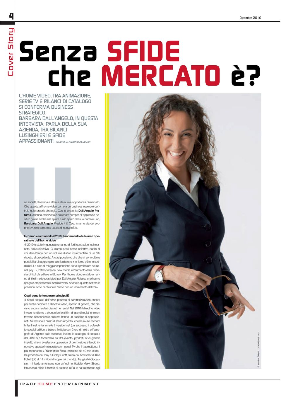 mercato. Che guarda all home video come a un business esempre centrale nelle proprie strategie.